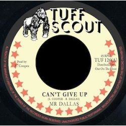 """Mr Dallas  - Can't Give Up - 7"""""""