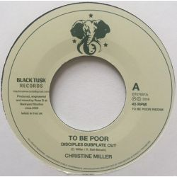 Christine Miller -  To Be Poor Is A Crime (Disciples Dubplate Cut) - 7""
