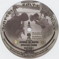 Uprising Sound Feat. Dan I - Seeking The Irator - 7""