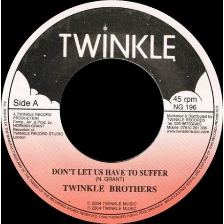 Twinkle Brothers - Don't Let Us Have To Suffer - 7""