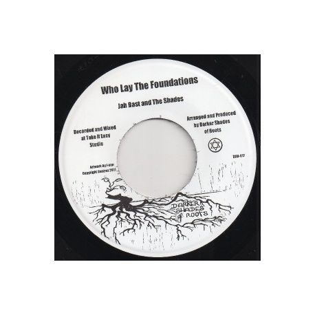 Jah Bast / The Shades  - Who Lay The Foundations - 7""