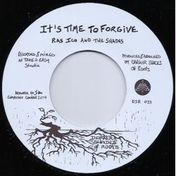Ras Ico / The Shades  - It's Time To Forgive - 7""
