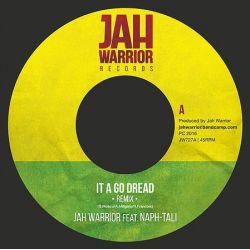 """Jah Warrior / Naph-tali - It A Go Dread (Remix) - 7"""""""