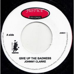 Johnny Clarke - Give Up The Badness - 7""