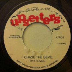 """Max Romeo - I Chase The Devil - 7"""""""