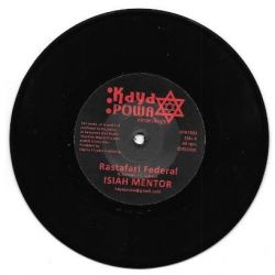 "Isiah Mentor / Kayapowa - Rastafari Federal - 7"""