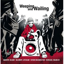 Roots Raid / Ramon Judah / Ondubground /  - Weeping & Wailing - 12""