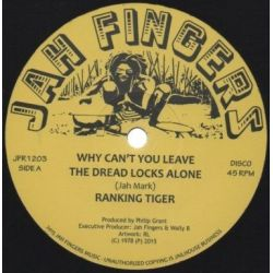 Tiger - Why Can't You Leave The Dread Locks Alone - 12""