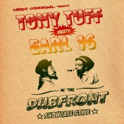 Dubfront, Tony Tuff, Earl 16 - Tony Tuff Meets Earl 16 At The Dubfront - Showcase Style - LP