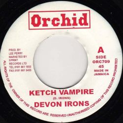 "Devon Irons / The Upsetters - Ketch Vampire - 7"" - Orchid"