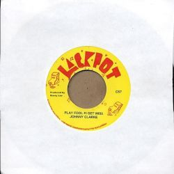 "Johnny Clarke / King Tubby / The Aggrovators - Play Fool Fi Get Wise - 7"" - Jackpot"