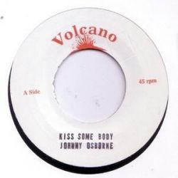 "Johnny Osbourne - Kiss Some Body - 7"" - Volcano"