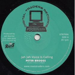 "Peter Broggs / Jah Warrior - Jah Jah Voice Is Calling  - 7"" - Digital Traders Records"