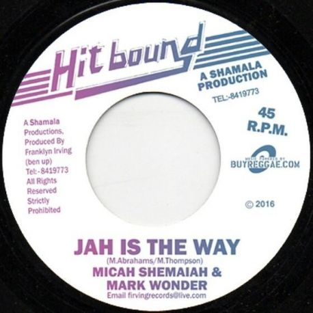 """Micah Shemiah / Mark Wonder - Jah Is The Way - 7"""" - Hit Bound"""