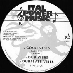 "Baba Ras / Ital Shash / Ital Mick - Good Vibes - 12"" - Ital Power Music"