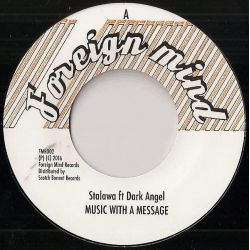 "Stalawa / Dark Angel  - Music With A Message - 7"" - Foreign Mind Records"