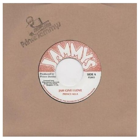 "Prince Alla - Jah Give I Love  - 7"" - Jammys Records"