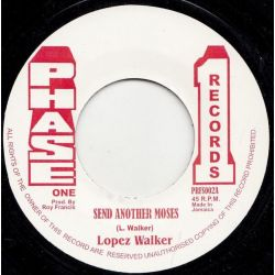 "Lopez Walker - Send Another Moses - 7"" - Phase One Records"