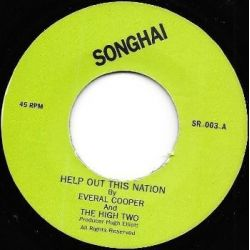 "Everal Cooper / The High Two - Help Out This Nation  - 7"" - Songhai"