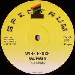 "Ras Pablo - Wire Fence - 10"""