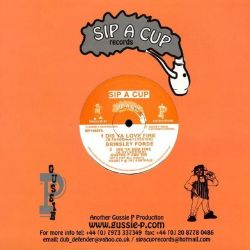 """Brinsley Forde - Dis Ya Love Fire / Love Fire - 10"""" - Sip A Cup Records"""
