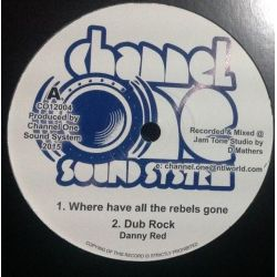 "Danny Red - Where Have All The Rebels Gone - 12"" - Channel One Sound System"