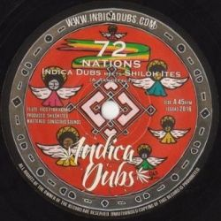 "Indica Dubs / Shiloh Ites - 72 Nations - 7"" - IndicaDubs"