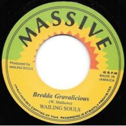 "Wailing Souls - Bredda Gravalicious  - 7"" - Massive"