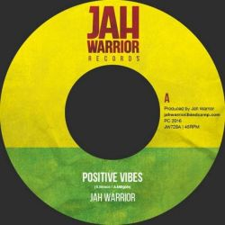 "Jah Warrior - Positive Vibes   - 7"" - Jah Warrior Records"