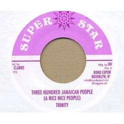 "Trinity  - Three Hundred Jamaican People (A Nice Nice People) - 7"" - Super Star"