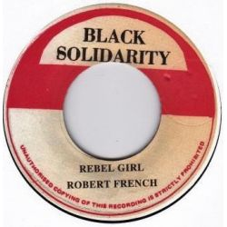 "Robert Ffrench / Steely & Clevie - Rebel Girl / Rebel Dub - 7"" - Black Solidarity"
