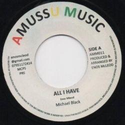 "Michael Black  - All I Have - 7"" - Amussu Music"