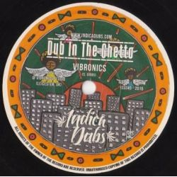 "Vibronics - Dub In The Ghetto  - 7"" - Indica Dubs"