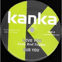 "Kanka / Rod Taylor - Love You / Who Feels - 12"" - Dubalistik"