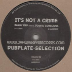 "Danny Red / Dougie Conscious - Its Not A Crime - 10"" - Jah Waggys Records"