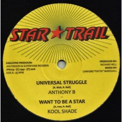 "Anthony B / Kool Shade - Universal Struggle / Want To Be A Star - 12"" - Star Trail"