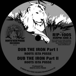 Roots Ista Posse -  Dub The Iron , Bull Horn - 10""