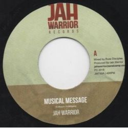 "Jah Warrior -  Musical Message  - 7"" - Jah Warrior Records"