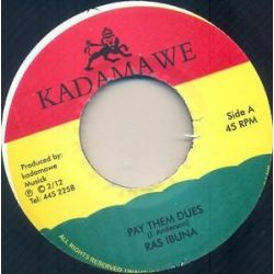 "Ras Ibuna - Pay Them Dues - 7"" - Kadamawe"