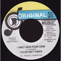 Courtney Vibes ‎– I And I Nuh Fear Dem - 7''