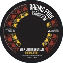 "Raging Fyah / Vibronics - Step Outta Babylon / Step Outta Babylon Dub - 7"" - Raging Fyah Production"