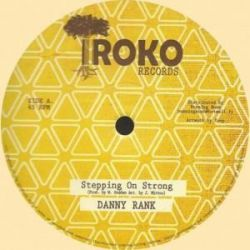 "Danny Rank - Stepping On Strong - 12"" - Iroko Records"