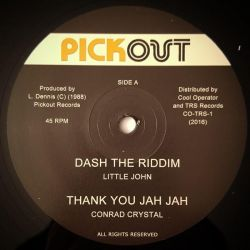 "Little John / Conrad Crystal / Courtney Melody - Dash The Riddim / Thank You Jah Jah / Run Around Girl - 12"" - Pickout Records"