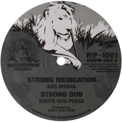 "Roots Ista Posse / Ras Mykha - Strong Medication - 10"" - Roots Ista Posse Records"