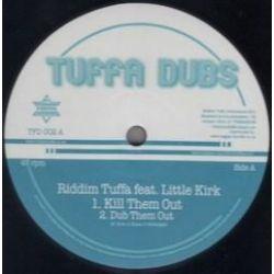 "Riddim Tuffa / Little Kirk / Diegojah - Kill Them Out / Leggo Leggo - 12"" - Tuffa Dubs"