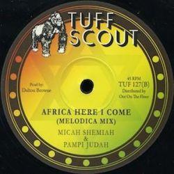 "Micah Shemiah / Pampi Judah - Africa Here I Come - 10"" - Tuff Scout"