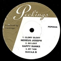 "Nerious Joseph / Gappy Ranks / Macka B - Glory Glory / So Lost / My God - 10"" - Peckings Records"