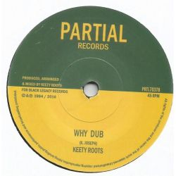 """Keety Roots - Why / Why Dub - 7"""" - Partial Records"""