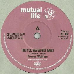 "Trevor Walters - They'll Never Get Away - 7"" - Mutual Life"