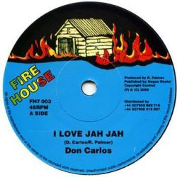 "Don Carlos  - I Love Jah - 7"" - Fire House"
